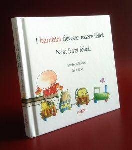 """Copertina del libro """"I bambini devono essere felici. Non farci felici..."""" edito da Edicart"""