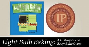 Light Bulb Baking: A History of the Easy-Bake Oven has been awarded an Independent Publisher Book Award (IPPY)!  Launched in 1996 and conducted annually, the Independent Publisher Book (IPPY) Awards honor the year's best independently published titles from around the world. Notable past IPPY Award recipients include Canadian Terry Fallis for his 2008 novel, The Best Laid Plans.  You can read more at ToddCoopee.com  #lightbulbbaking #easybakeoven #IPPY
