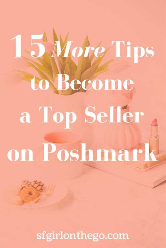 15 More Tips to Become a Top Seller on Poshmark – thrifting clothes