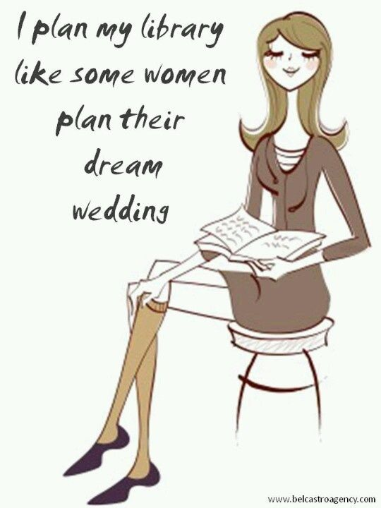 I plan my library like some womwn plan their dream wedding