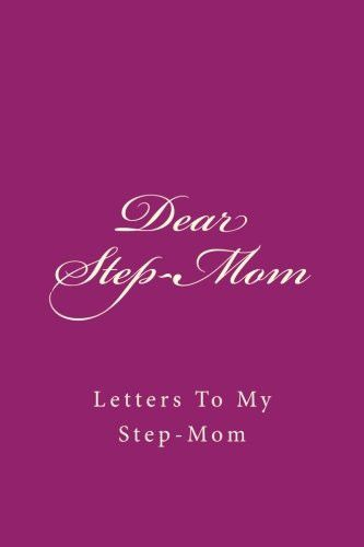 Dear Step-Mom: Letters To My Step-Mom