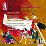 Joseph Holbrooke: Saxophone Concerto; Aucassin and Nicolette; Richard Rodney Bennet: Seven Country Dances [CD]