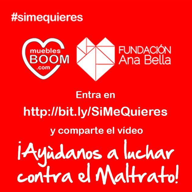 ¡Ayúdanos a luchar contra el maltrato! Entra en http://bit.ly/SiMeQuieres y comparte el vídeo. Hasta el 15 de febrero, por cada persona que comparta el vídeo #MueblesBOOM donará 1 € a Fundación Ana Bella. #ViolenciadeGenero #Noalaviolenciadegénero #Simequieres