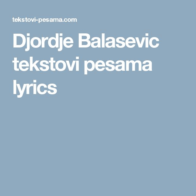 Letras djordje balasevic andjela lyrics letra canciones de ...