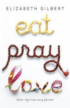 Elizabeth Gilbert's Eat, Pray, Love makes this list of books worth reading, including inspirational books for women.