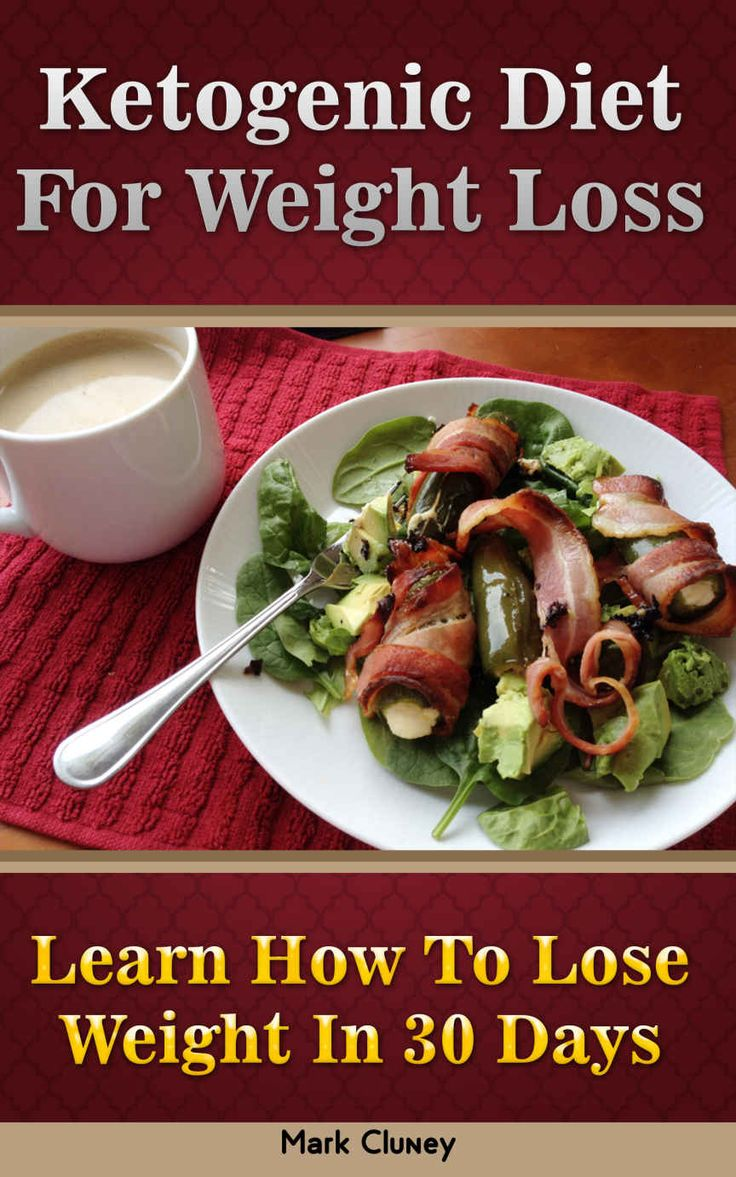 Ketogenic Diet For Weight Loss: Learn How To Lose Weight In 30 Days: (Ketogenic Diet For ...