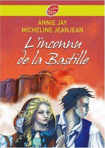 L'inconnu de la Bastille - Annie Jay, Micheline Jeanjean - Hachette