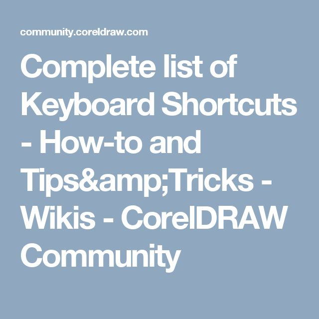 Complete list of Keyboard Shortcuts - How-to and Tips&Tricks - Wikis - CorelDRAW Community