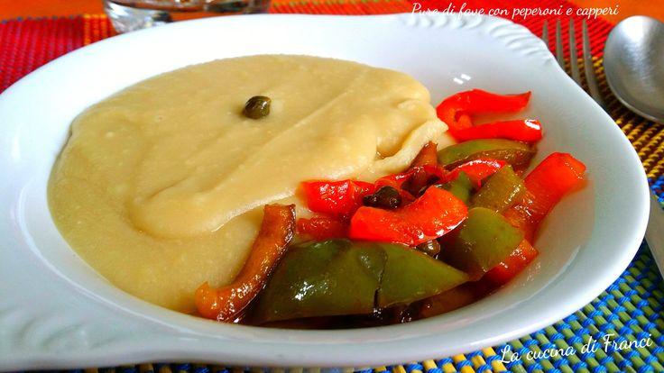 la cucina di Franci propone un purè di fave con peperoni e capperi,un contorno alternativo. tradizionalmente si abbinano cicorielle e erbe amare.....