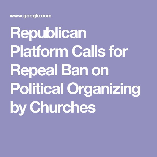 Republican Platform Calls for Repeal Ban on Political Organizing by Churches