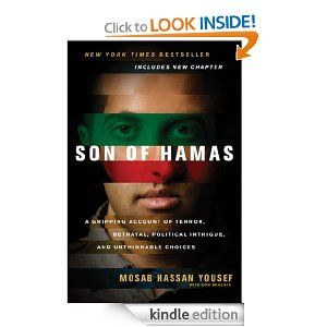Amazon.com: Son of Hamas: A Gripping Account of Terror, Betrayal, Political Intrigue, and Unthinkable Choices eBook: Mosab Hassan Yousef, Ro...