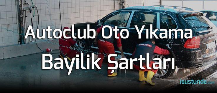 Autoclub Bayilik Şartları ve Franchising Bedeli