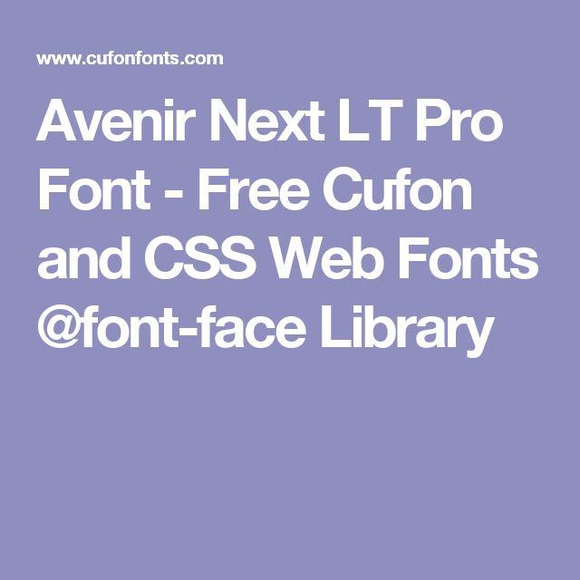 Avenir Next LT Pro Font - Free Cufon and CSS Web Fonts @font-face Library