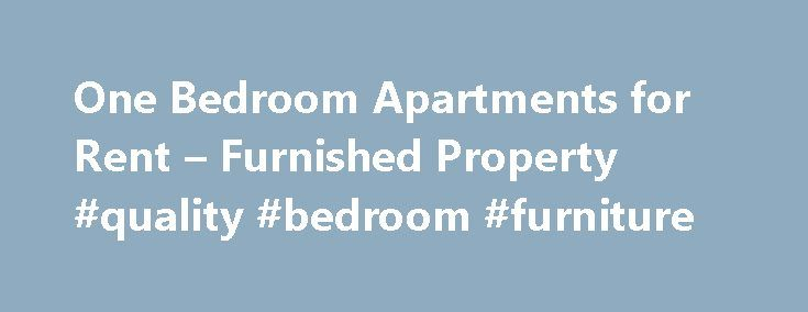One Bedroom Apartments for Rent – Furnished Property #quality #bedroom #furniture http://bedroom.remmont.com/one-bedroom-apartments-for-rent-furnished-property-quality-bedroom-furniture/  #1 bedroom apartments # One Bedroom Apartments Sydney One Bedroom Apartments One bedroom apartments provide separate living rooms and bedrooms for an optimal home environment. A variety of fully furnished 1 bedroom apartments are available in an assortment of locations around central Sydney and the Eastern…