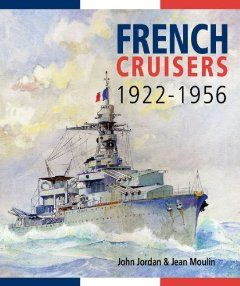 French Cruisers, 1922-1956 by John Jordan. Save 43 Off!. $42.58. Author: John Jordan. Publisher: Naval Institute Press (March 15, 2013). 232 pages. Publication: March 15, 2013