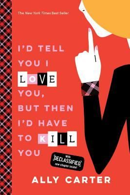 I'd Tell You I Love You, But Then I'd Have to Kill You (Gallagher Girls, #1) by Ally Carter - set in Roseville, Virginia