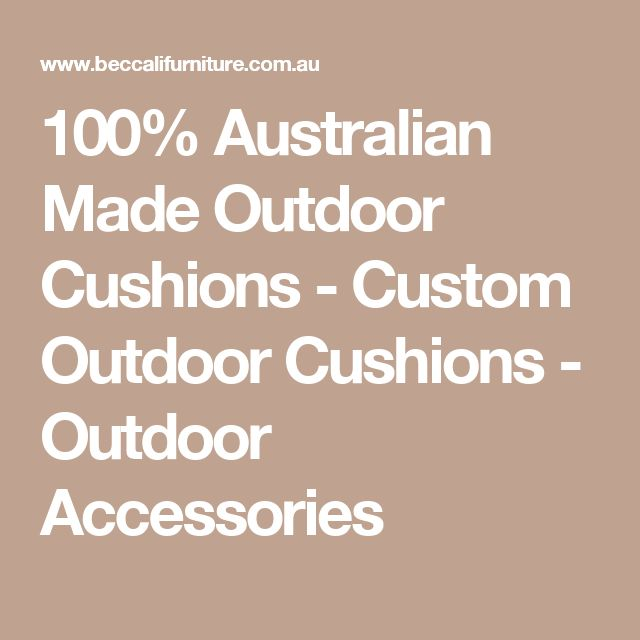 100% Australian Made Outdoor Cushions - Custom Outdoor Cushions - Outdoor Accessories