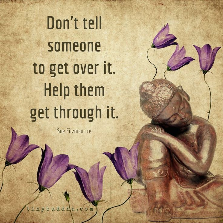 """Help them get through it...don't """"tell"""" them to appreciate what they do have.  Contact us for custom quotes prints on canvas or vinyl"""