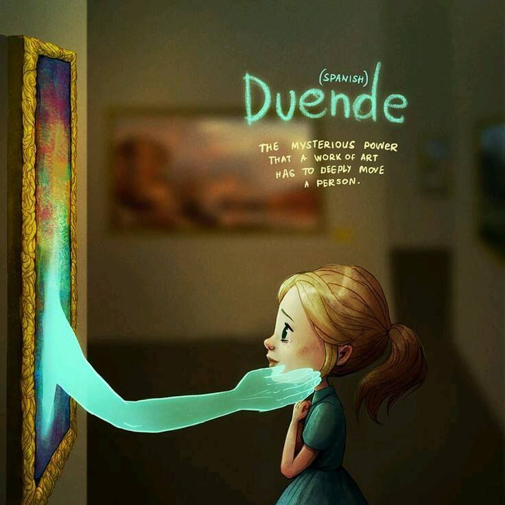 ♔ DUENDE (SPANISH): (N). THE MYSTERIOUS POWER THAT A WORK OF ART HAS TO DEEPLY MOVE A PERSON.  #USEYOURWORDS