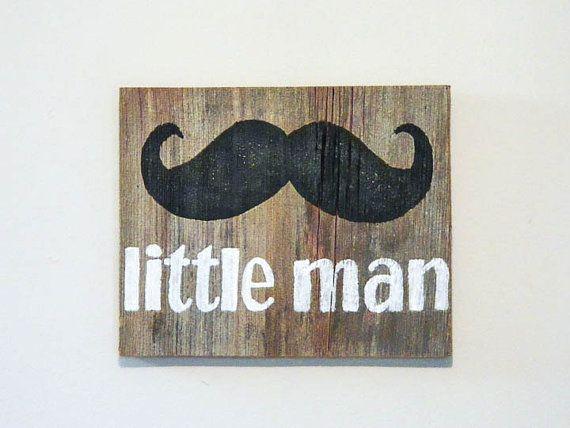 "Nursery Mustache Wall Art on Barnwood - Hand Painted Wood Sign Barn Wood Rustic Mustache Decor - ""Little Man"" on Etsy, $25.00"