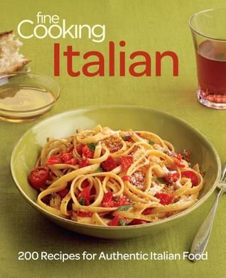 Fine Cooking Italian: 200 Recipes for Authentic Italian Food [Review]