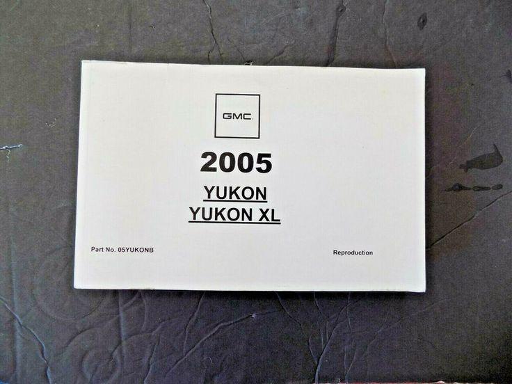 2005 Gmc Yukon Yukon Xl Owners Manual New Reproduction Ebay In 2020 Gmc Yukon Owners Manuals Gmc