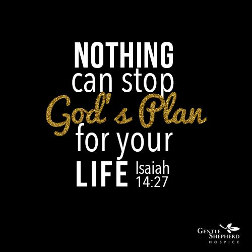 Nothing can stop God's Plan for your Life Isaiah 14:27