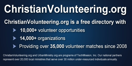Search over 10,000 Christian missions trips and volunteer opportunities: ChristianVolunteering.org. Find opportunities in orphanages, medical missions, urban ministry, Christian internships, and church volunteering.