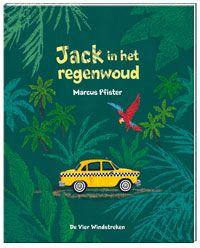 Jack in het regenwoud - Marcus Pfister (uitg. De vier windstreken); thema van het boek: bescherming van het regenwoud!