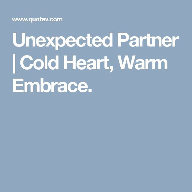 Unexpected Partner | Cold Heart, Warm Embrace.