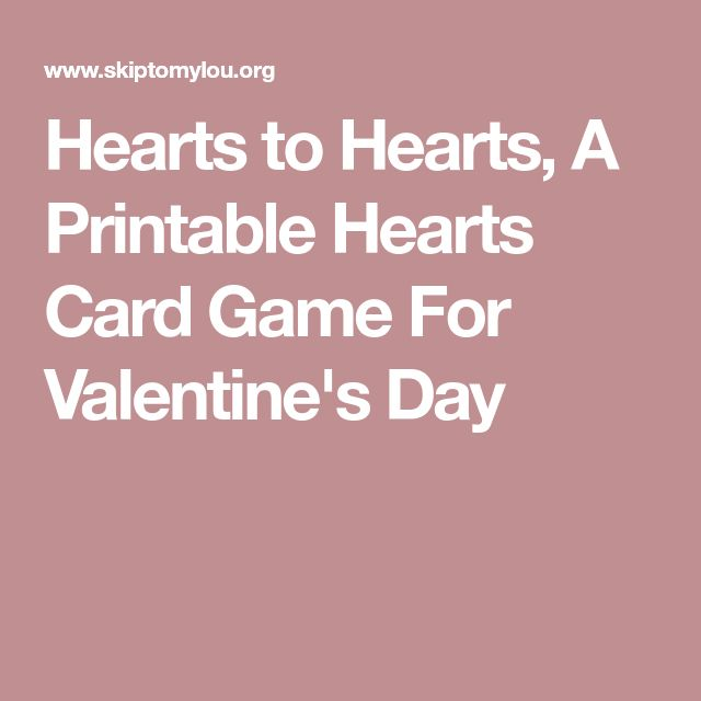Hearts to Hearts, A Printable Hearts Card Game For Valentine's Day