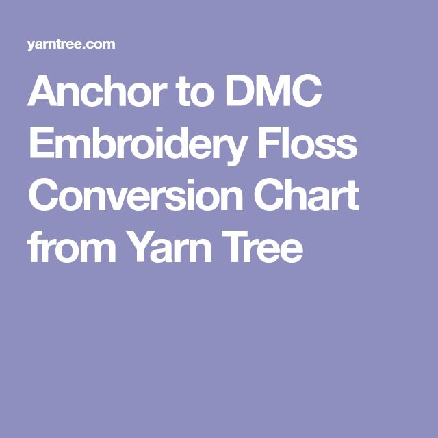 Anchor to DMC Embroidery Floss Conversion Chart from Yarn Tree