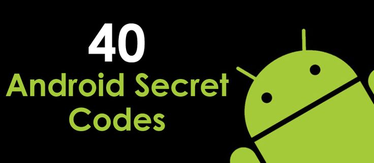 40 Android Secret Codes - Find out everything about your phone!
