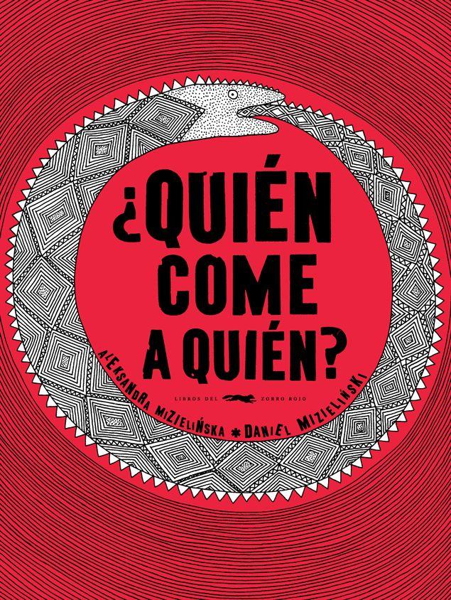 «¿Quién come a quién?», en @Libros del Zorro Rojo, es la mejor versión ilustrada del ciclo de la vida. Daniel Mizielinski y Aleksandra Mizielinska demuestran que se puede contar la verdad a los niños sin renunciar a una narración simpática y sintética, y acompañando la información de unas magníficas ilustraciones: https://www.veniracuento.com/content/quien-come-quien