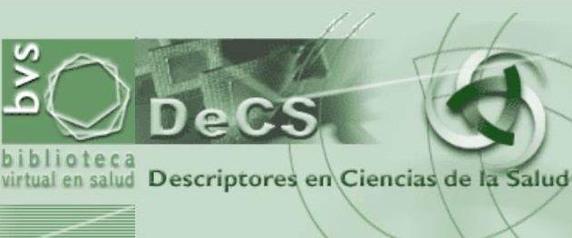 DeCS, Descriptores en Ciencias de la Salud: vocabulario creado por BIREME como un lenguaje único en la indización de artículos de revistas científicas, libros, etc. Desarrollado a partir del MeSH - Medical Subject Headings de la U.S. National Library of Medicine (NLM). Usado en la búsqueda y recuperación de asuntos de la literatura científica en las fuentes de información disponibles en la Biblioteca Virtual en Salud (BVS) como LILACS, MEDLINE y otras. http://decs.bvs.br/E/homepagee.htm