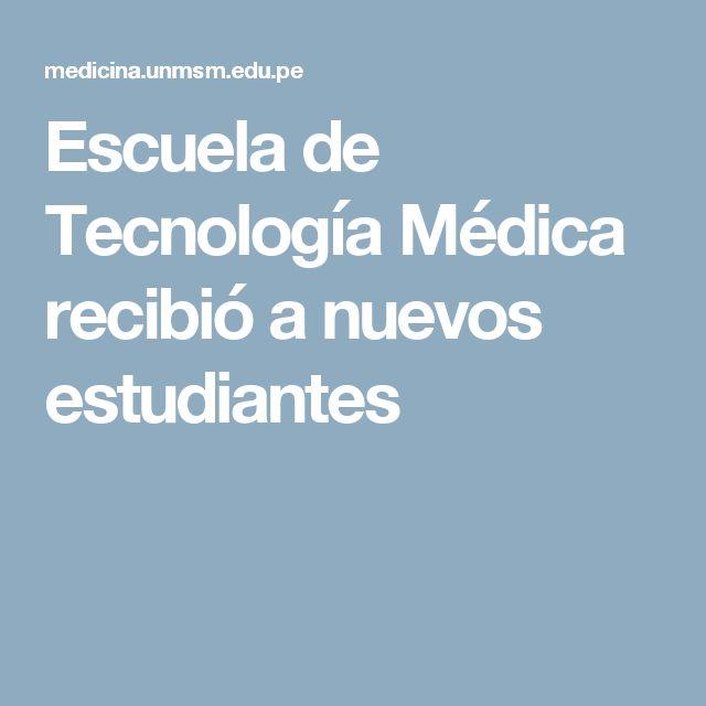 Escuela de Tecnología Médica recibió a nuevos estudiantes
