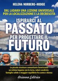 Ispirarci al Passato per Progettare il Futuro - Dal Ladakh una lezione universale per la localizzazione e la decrescita