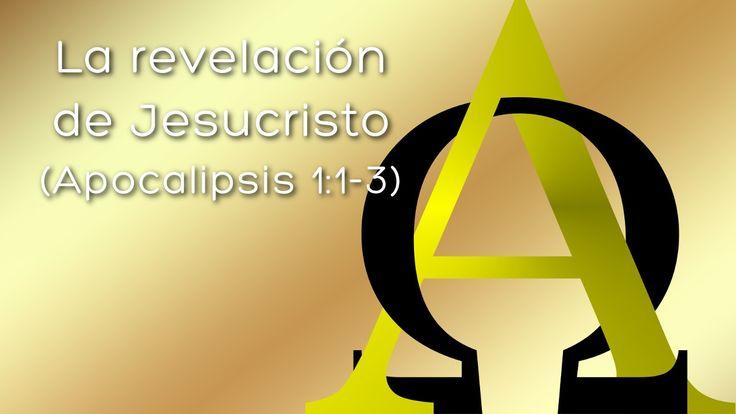 Predicación: La revelación de Jesucristo  (Apocalipsis 1:1-3)