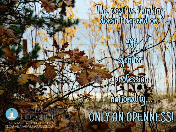 We have always excuses why we are not positive connection with a situation or a person.  The positive thinking only depend on the  openness, one decision: from now on I will think positively, that's all. :) http://www.meditativelifeguide.com/  #meditativelife #meditative #pozitivethinking #meditation #enlightenment #quote #consciousness #energy #love #peace #yoga #mindful #mindfulness #spiritual #heart #awareness #spirit #soul #brain #righthemispheric #awakeness #yogamatte #happyness #follow