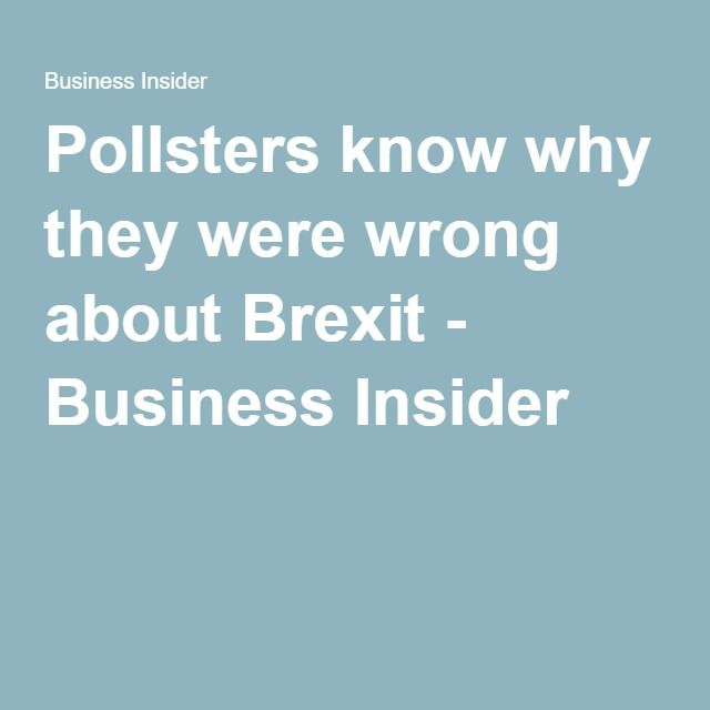 Pollsters know why they were wrong about Brexit - Business Insider