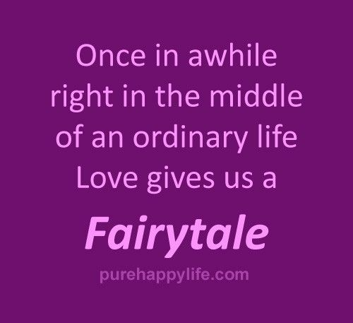 Cute Love Quotes: Once Awhile Right In The Middle Of An Ordinary Lifeu2026