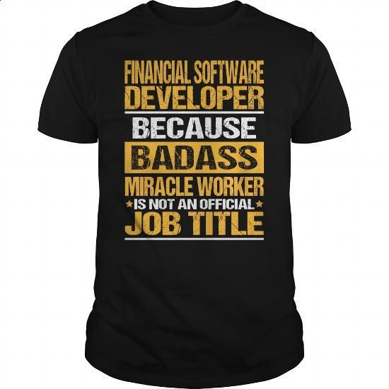 Awesome Tee For Financial Software Developer - #men t shirts #earl sweatshirt hoodie. ORDER NOW => https://www.sunfrog.com/LifeStyle/Awesome-Tee-For-Financial-Software-Developer-132267248-Black-Guys.html?60505