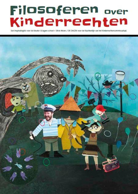 Filosoferen over kinderrechten : een inspiratiegids voor de kleuter & lagere school / Moors, Sylvie
