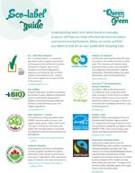 Eco-Label Guide: Understanding labels and claims found on everyday products will help you make informed decisions to reduce your environmental footprint. Here are some certified eco-labels to look for on your path to becoming a sustainable shopper