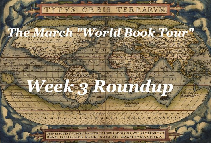The March World Book Tour: Week 3 Roundup