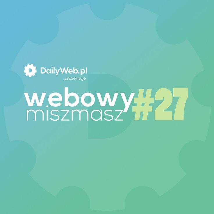 Webowy Miszmasz #27 - kolejna dawka przydatnych i ciekawych linków