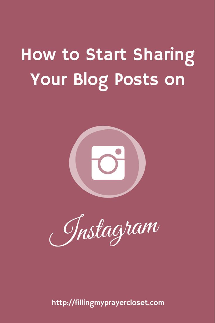 How to Start Sharing Your Blog Posts, A tutorial for bloggers with blogging tips and tricks on Instagram by @fillingmyprayercloset