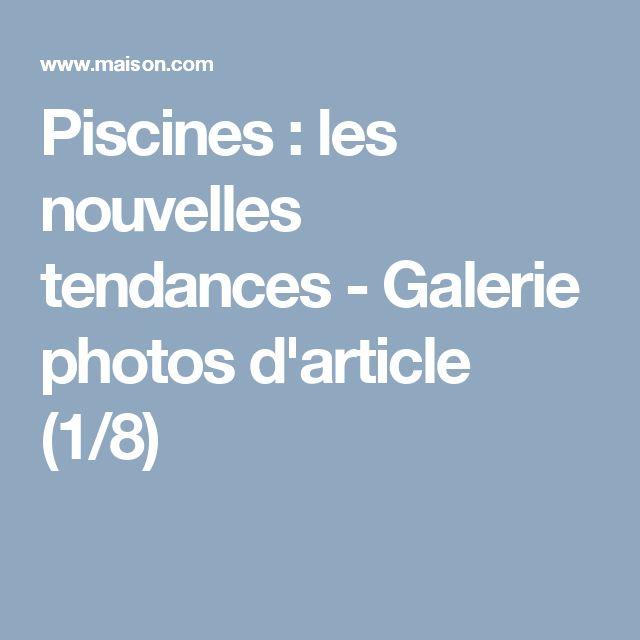 Piscines : les nouvelles tendances - Galerie photos d'article (1/8)
