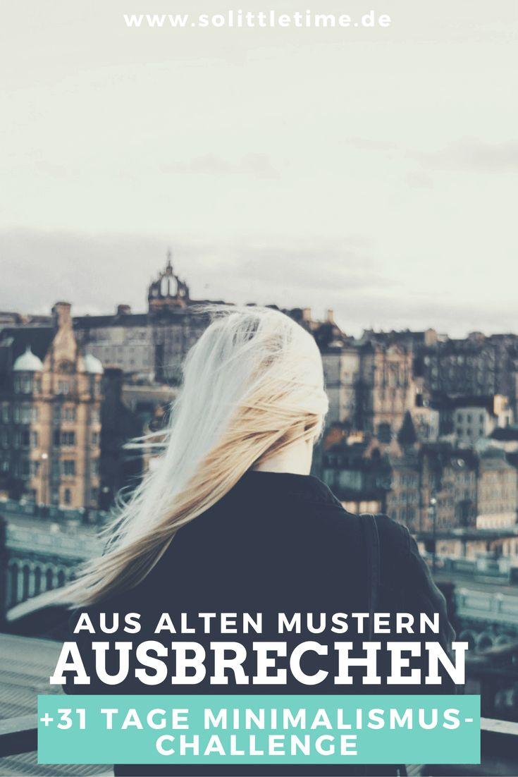 Aus alten Mustern ausbrechen   31 Tage Minimalismus-Challenge ...repinned für Gewinner!  - jetzt gratis Erfolgsratgeber sichern www.ratsucher.de