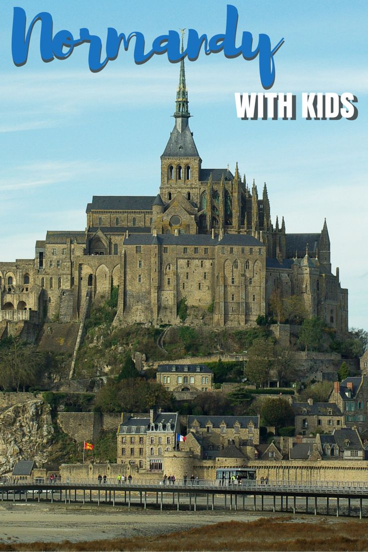 Advice and tips for touring Normandy France with kids.